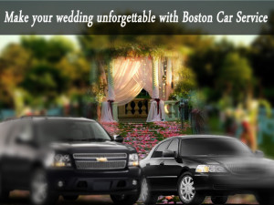 Make your wedding unforgettable with Boston Car Service