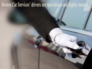 Boston Car Services' drivers are specialized and highly trained