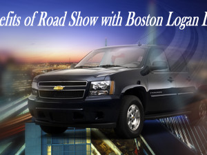 The Benefits of Road Show with Boston Logan Limo